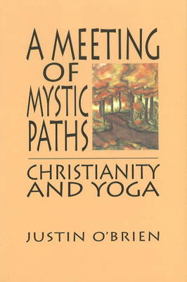 Meeting of Mystic Paths: Christianity & Yoga (Hardback)
