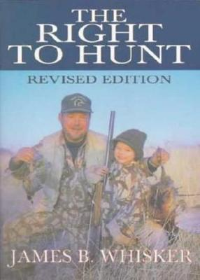 Right to Hunt, The: Revised Edition (Paperback)