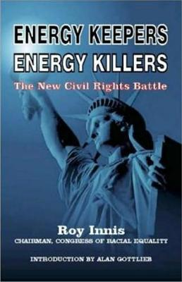 Energy Keepers Energy Killers: The New Civil Rights Battle (Paperback)