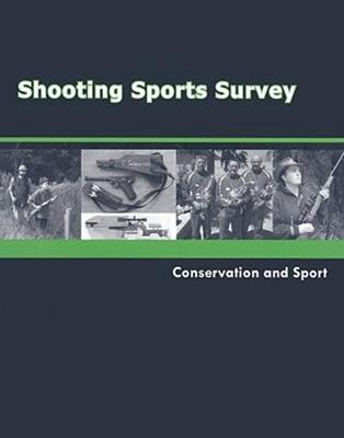 Shooting Sports Survey: Conservation and Sport (Paperback)