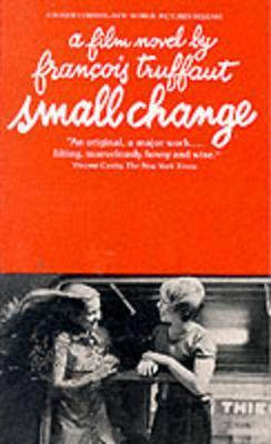 Small Change: A Film Novel (Paperback)