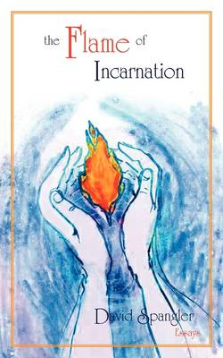The Flame of Incarnation (Paperback)