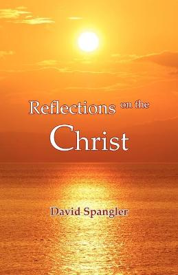 Reflections on the Christ (Paperback)