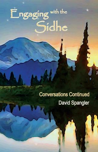 Engaging with the Sidhe: Conversations Continued (Paperback)