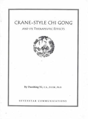 Crane-Style Chi Gong: And Its Therapeutic Effects (Paperback)