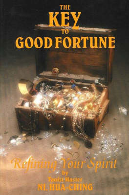 The Key to Good Fortune: Refining Your Spirit (Paperback)