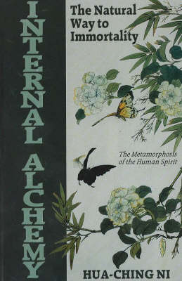 Internal Alchemy: The Natural Way to Immortality (Paperback)