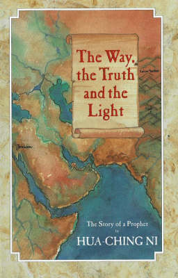 The Way, the Truth and the Light: The Story of a Prophet (Paperback)