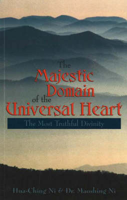 The Majestic Domain of the Universal Heart: The Most Truthful Divinity (Paperback)