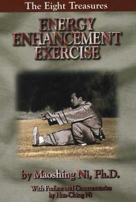 Energy Enhancement Exercise: The Eight Treasures (Paperback)
