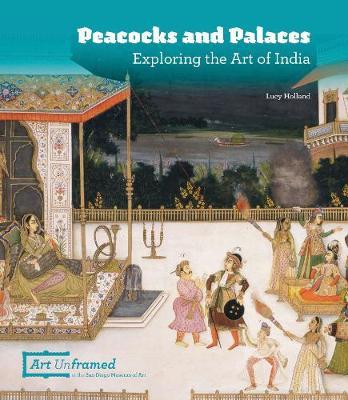Peacocks and Palaces: Exploring the Art of India (Hardback)