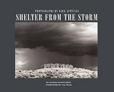 Shelter from the Storm: The Photographs of Kirk Gittings (Hardback)