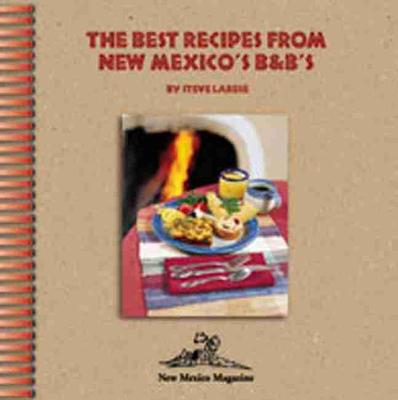 Best Recipes From New Mexico's B&Bs (Spiral bound)