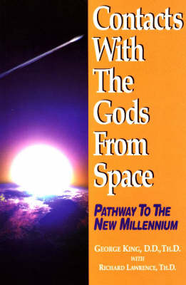 Contacts with the Gods from Space: Pathway to the New Millennium (Paperback)