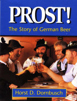 Prost!: The Story of German Beer (Paperback)