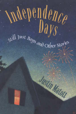 Independence Days: Still Just Boys and Other Stories (Paperback)
