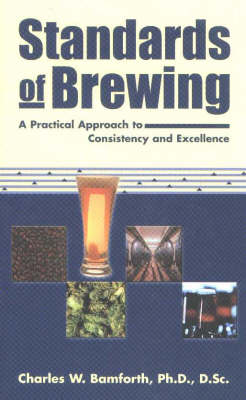Standards of Brewing: A Practical Approach to Consistency & Excellence (Paperback)