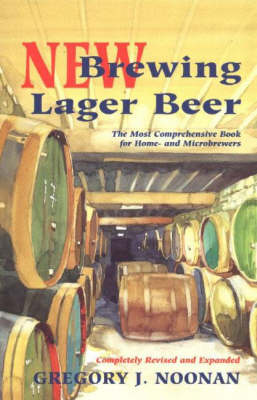 New Brewing Lager Beer: The Most Comprehensive Book for Home and Microbrewers (Paperback)