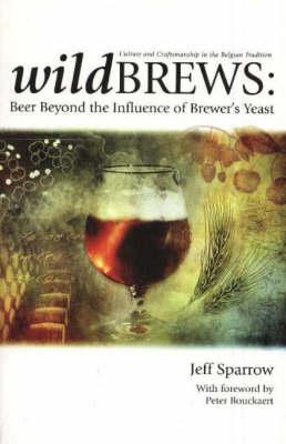 Wildbrews: Beer Beyond the Influence of Brewer's Yeast (Paperback)