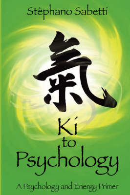 KI to Psychology: A Psychology and Energy Primer (Paperback)