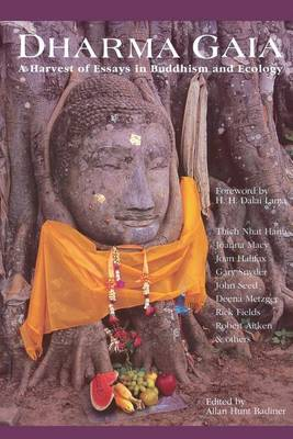 Dharma Gaia: Harvest of Essays in Buddhism and Ecology (Paperback)
