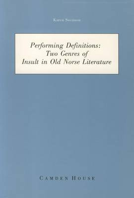 Performing Definitions Two Genres of Insult in Old Norse Literature - Studies in Scandinavian Literature & Culture (Hardback)