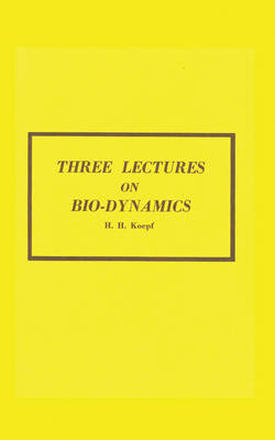 Three Lectures on Biodynamics