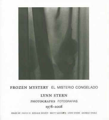 Lynn Stern: Frozen Mystery. Photographs 1978-2008 (Hardback)