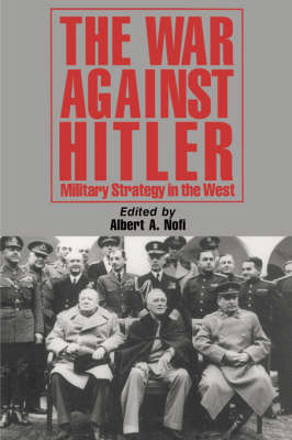 The War Against Hitler: Military Strategy In The West (Paperback)