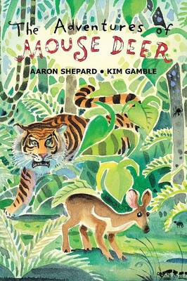 The Adventures of Mouse Deer: Favorite Folktales of Southeast Asia (Paperback)