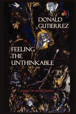 Feeling the Unthinkable: Essays on Social Justice (Paperback)