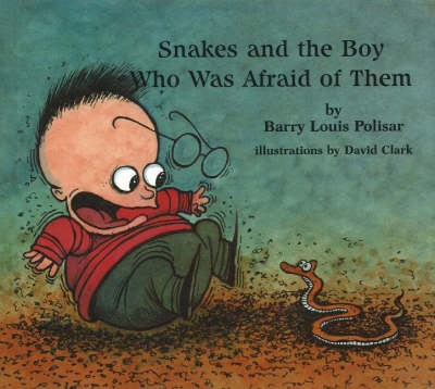 Snakes and the Boy Who Was Afraid of Them (Hardback)