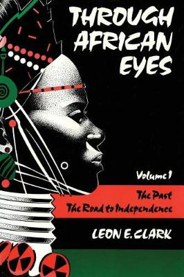 Through African Eyes: The Past, The Road to Independence - Eyes Books Series Volume 1 (Paperback)