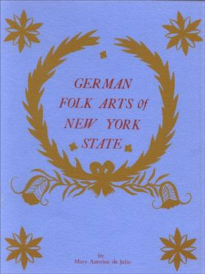 German Folk Arts of New York State - Albany Institute of History and Art (Paperback)