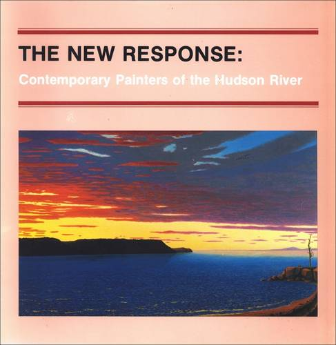 The New Response: Contemporary Painters of the Hudson River - Albany Institute of History and Art (Paperback)