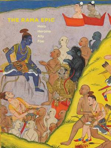The Rama Epic: Hero, Heroine, Ally, Foe (Hardback)