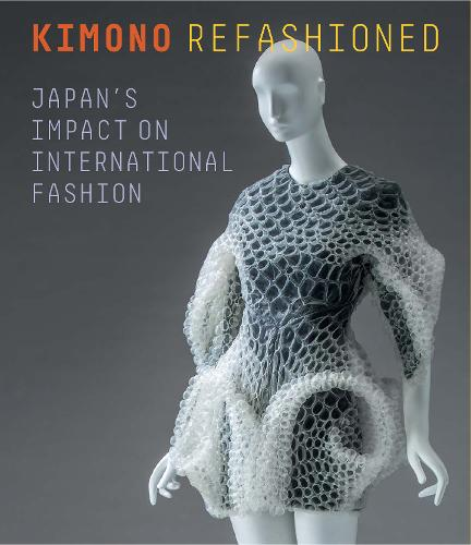 Kimono Refashioned: Japan's Impact on International Fashion (Paperback)