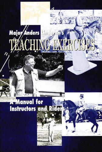 Teaching Exercises: A Manual for Instructors and Riders (Hardback)