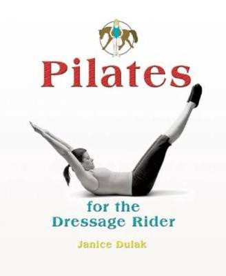 Pilates: For the Dressage Rider (Hardback)