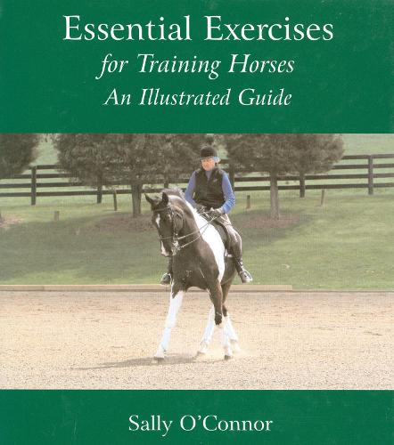 Essential Exercises for Training Horses: An Illustrated Guide (Hardback)