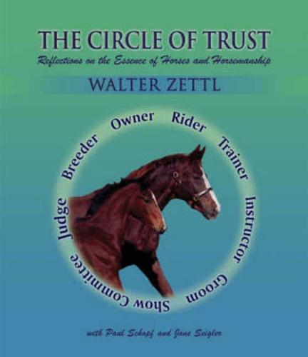 The Circle of Trust: Reflections on the Essence of Horses and Horsemanship (Paperback)
