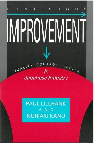 Continuous Improvement: Quality Control Circles in Japanese Industry - Michigan Papers in Japanese Studies (Paperback)