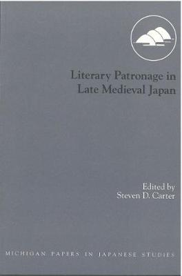 Literary Patronage in Late Medieval Japan (Paperback)