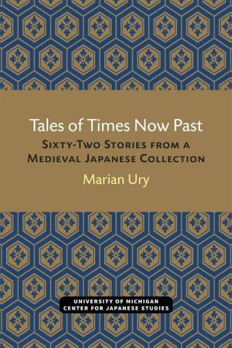 Tales of Times Now Past: Sixty-Two Stories from a Medieval Japanese Collection (Paperback)