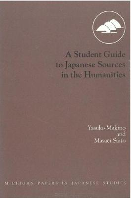 A Student Guide to Japanese Sources in the Humanities (Paperback)