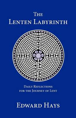 The Lenten Labyrinth: Daily Reflections for the Journey of Lent (Paperback)
