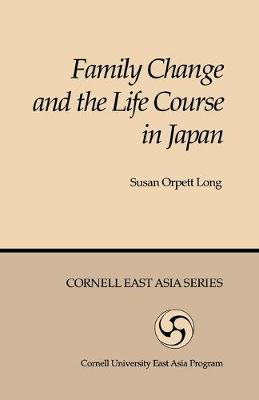 Family Change and the Life Course in Japan (Cornell East Asia Series: No 44) (Paperback)