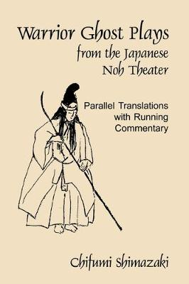 Warrior Ghost Plays:From The Japanese Noh Theater-Pa (Paperback)
