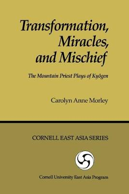 Transformation Miracles & Mischief:Mountain Priest Plays of Kyogen-Pa (Paperback)