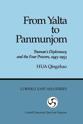 From Yalta To Panmunjom:Truman's Diplomacy & The Four Powers 1945-1953-Pa (Paperback)